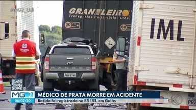 Médico de Prata morre em acidente em Goiás - A caminhonete que ele dirigia bateu na traseira de uma carreta.