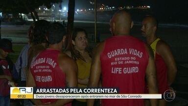 Bombeiros buscam duas jovens arrastadas pela correnteza em mar da Zona Sul - Duas jovens entraram no mar de São Conrado na noite desta quinta-feira (6) e desapareceram. Elas foram arrastadas pela correnteza.