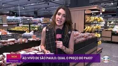 Se Joga no Preço: confira o valor do paio - Ao vivo de São Paulo, repórter mostra os valores de diferentes marcas