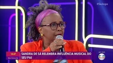 Sandra de Sá relembra influência musical de seu pai - Cantora fala sobre sua carreira