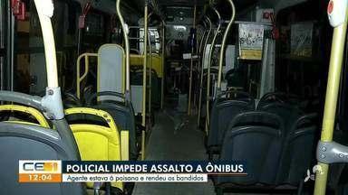 Policial impede assalto a ônibus e rende os bandidos - Saiba mais no g1.com.br/ce