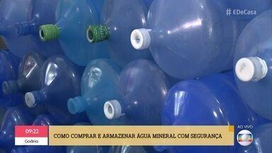Veja como armazenar água mineral com segurança - Especialista dá as dicas