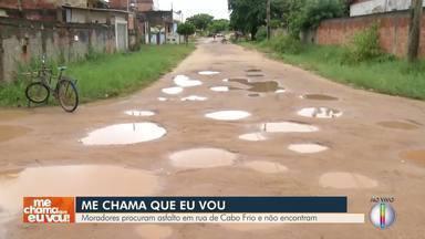'Me Chama Que Eu Vou' está em Cabo Frio, no RJ - Moradores reclamam da falta de asfalto na Rua das Lontras, no distrito de Tamoios.