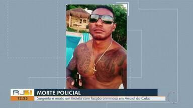 Sargento da PM morre após ser baleado em confronto no RJ - Caso aconteceu nesta quarta-feira (12) em Arraial do Cabo.