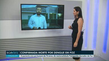 Confirmada a primeira morte por dengue em Foz - O paciente era um homem de 76 anos, de nacionalidade Paraguaia, morador de Foz.