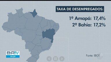 Bahia é o segundo estado brasileiro com maior taxa de desemprego segundo dados do IBGE - Segundo PNAD, o estado nordestino ficou atrás apenas do Amapá.