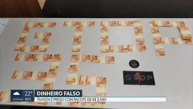 Taxista é preso com R$ 3.540 em notas falsas - Policiais militares começaram a monitorar o motorista depois de uma denúncia anônima.