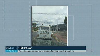"""Motorista pinta """"100 pisca"""" em carro para indicar que está sem seta - Segundo a polícia, andar com problemas de sinalização no veículo pode render multas."""