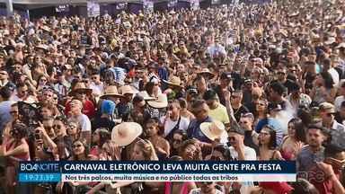 Carnaval eletrônico leva muita gente pra festa - Nos três palcos, muita música e no público todas as tribos.