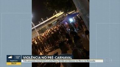 Três pessoas morreram e uma fica ferida em blocos no Rio e na Baixada - Duas pessoas morreram em um bloco sem autorização, em Paracambi. No Sul do estado um homem foi morto também em um bloco.