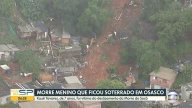 Morre menino que foi soterrado no Morro do Socó em Osasco - Kauê Tavares, de 7 anos, foi a primeira vítima na região metropolitana.
