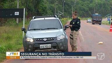 Polícia Rodoviária Federal intensifica as fiscalizações na BR-163 - Ações serão intensificadas no período do carnaval.