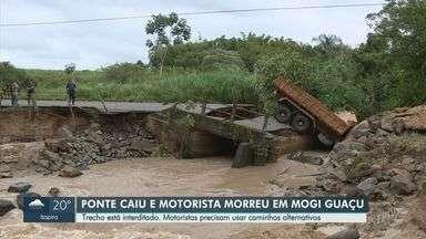 Motorista de caminhão morre após ponte desabar e veículo cair em rio de Mogi Guaçu - Chuva forte atingiu a cidade e o nível do rio subiu tanto que a força da água derrubou a estrutura. Homem acabou soterrado pela própria carga que levava e morreu no local.
