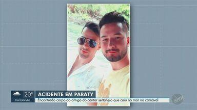 Encontrado corpo de amigo do cantor sertanejo morto no mar de Paraty - Rafael Rocha, de 31 anos, estava desaparecido havia três dias e foi encontrado nesta quinta-feira (27) boiando a 3 km da Praia do Cepilho, na região de Trindade.