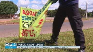 Fiscalização recolhe faixas de publicidade irregular no DF - No ano passado, o DF Legal retirou 53.299 faixas e aplicou R$ 377 mil reais em multas. Este ano, já foram 7 mil faixas recolhidas.