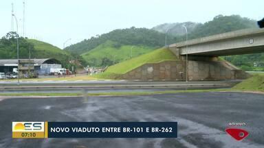 Viaduto no antigo trevo de Viana é inaugurado no ES - Viaduto fica entre a BR-101 e a BR-262.