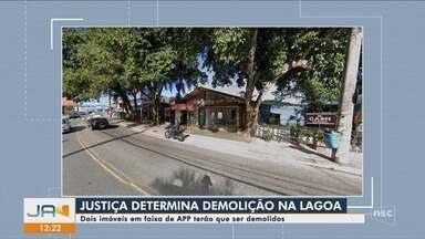 Justiça determina demolição de imóveis comerciais na Lagoa da Conceição, na capital - Justiça determina demolição de imóveis comerciais na Lagoa da Conceição, na capital