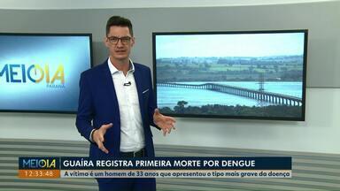 Homem de 33 anos morreu por dengue em Guaíra - No Paraná, 23 pessoas já morreram por causa da doença.