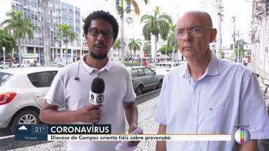 Diocese de Campos orienta fiéis sobre prevenção ao coronavírus - O repórter Hugo Soares traz mais informações.