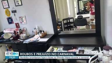 Criminosos roubam lojas e bares na Grande Vitória durante o carnaval - Roubos e prejuízos na cidades.