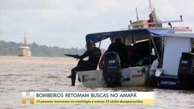 Bombeiros retomam buscas no Amapá depois de naufrágio de embarcação - 13 pessoas morreram e outras 23 estão desaparecidas