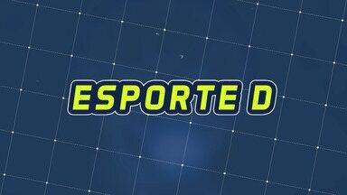 Assista à íntegra do Esporte D desta terça-feira, 03/03 - Programa exibido em 03/03/2020.