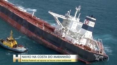 Polícia Federal investiga se houve crime ambiental em acidente com navio no Maranhão - Hoje, o ministro do Meio Ambiente, Ricardo Salles, sobrevoou a área em que o navio que está encalhado, a 100 km da costa do estado.