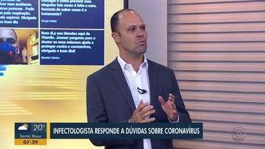 Médico infectologista esclarece dúvidas sobre coronavírus - Assista ao vídeo.