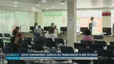 Novo coronavírus: Agência do Trabalhador ficará fechada - Atendimentos que já estavam agendados serão feitos.