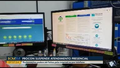 Procon suspende atendimento presencial - Reclamações podem ser feitas pela internet ou por telefone.