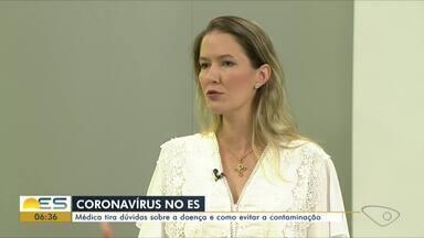 Médica tira dúvidas sobre o Coronavírus - Veja como evitar a contaminação.