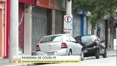 Comércio de São Paulo vai ficar fechado até o dia 5 de abril - Começa a valer nesta sexta-feira (20) o decreto da Prefeitura de São Paulo que suspende o atendimento presencial em estabelecimentos comerciais. Essa é uma das medidas contra o avanço da pandemia do novo coronavírus.