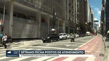 SPTrans fecha postos de atendimento - Posto central e postos dentro das subprefeituras já não abriram nesta segunda (23) e vão ficar fechados por tempo indeterminado