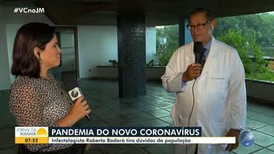 Infectologista tira dúvidas de baianos sobre prevenção e disseminação do novo coronavírus - Veja as orientações dadas pelo médico Roberto Badaró e aumente a proteção contra a doença.