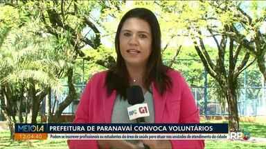 Paranavaí convoca voluntários para ajudar nas unidades de saúde no combate ao coronavírus - Famílias de baixa renda vão receber alimentos da merenda escolar em Umuarama.