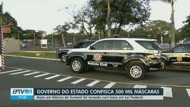 Governo do Estado de São Paulo confisca 500 mil máscaras em Sumaré - Ação em fábrica foi tomada com base em lei federal.