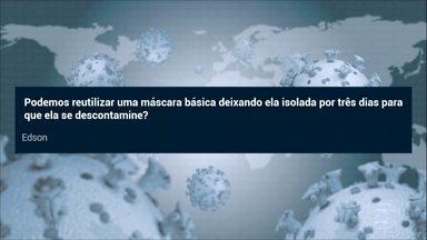 Coronavírus: não é possível reutilizar uma máscara básica - Somente as máscaras de pano, depois de lavá-las, podem ser reutilizadas.