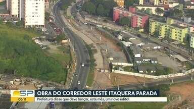 Obra do corredor Leste Itaquera parada - Prefeitura disse que deve lançar, este mês, um novo edital.