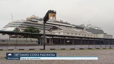 Navio de cruzeiro Costa Fascinosa segue em quarentena - Número de tripulantes com suspeita do novo coronavírus aumentou no navio.