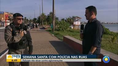Semana santa terá policias nas ruas atuando contra aglomerações - Confira os detalhes com o repórter Plínio Almeida.
