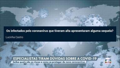 Médicos respondem se infectados pelo coronavírus que tiveram alta apresentaram sequelas - O infectologista Mário Gonzalez e a imunologista Karina Ramalho Borotoluci falam se infectados tiveram sequelas.