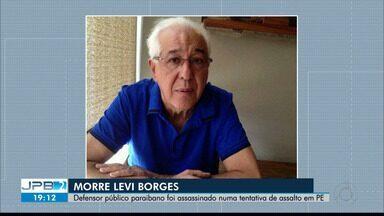 JPB2JP: Defensor público paraibano foi assassinado numa tentativa de assalto em PE - Morre Levi Borges.