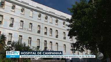 Hospital Espanhol deve ficar pronto até o dia 18 para receber pacientes com Covid-19 - Um hospital de campanha está sendo construído na unidade.