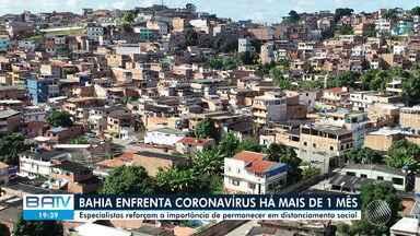 Pandemia de Covid-19 completa um mês na Bahia, desde o registro do primeiro caso no estado - Especialistas reforçam a importância de permanecer em distanciamento social.