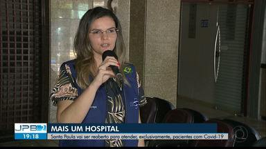 JPB2JP: Santa Paula vai ser reaberto para atender, exclusivamente, pacientes com Covid-19 - Mais um hospital.