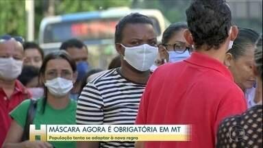 Governo de Mato Grosso determina que população use máscara - O decreto é para todo o estado, que tem cerca de 3,5 milhões de habitantes. A fiscalização será feita pela Polícia Militar.