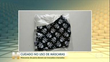 Máscara de pano funciona como proteção, mas requer cuidados - As máscaras devem ser trocadas e lavadas