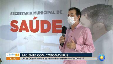 Unidades de Pronto Atendimento atenderão casos de Covid-19 - UPAs de Cruz das Armas e Valentina serão destinadas aos casos de coronavírus, em João Pessoa.