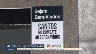 Hotéis de Santos abrem as portas para profissionais da saúde - Profissionais que tem parentes do grupo de risco se hospedam em hotel da cidade para proteger familiares.