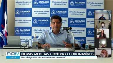 Prefeito determina que uso de máscaras será obrigatório no comércio de Salvador - Esta e outras medidas foram anunciadas em coletiva de imprensa realizada nesta terça-feira (14).